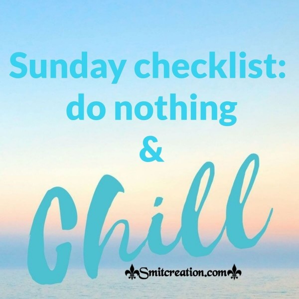 Sunday Checklist Do Nothing & Chill