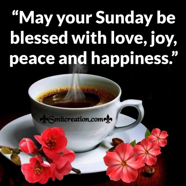 Blessed Sunday With Love, Peace And Happiness