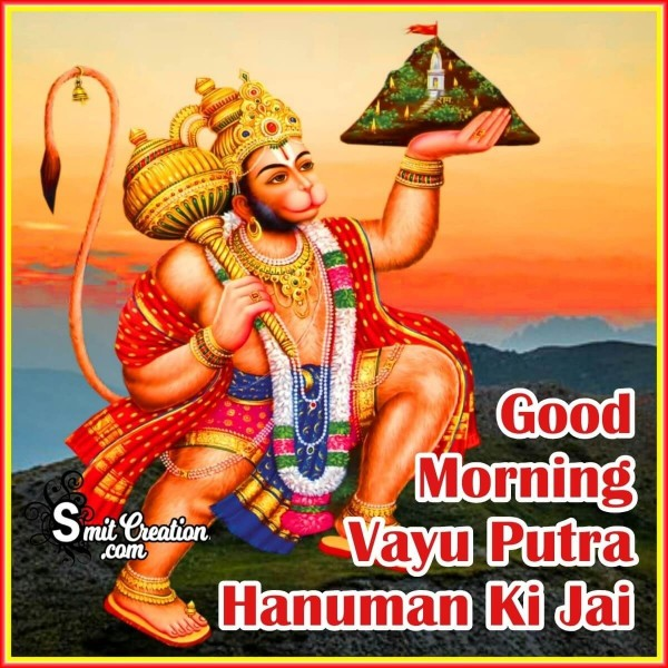 Good Morning Vayu Putra Hanuman Ki Jai