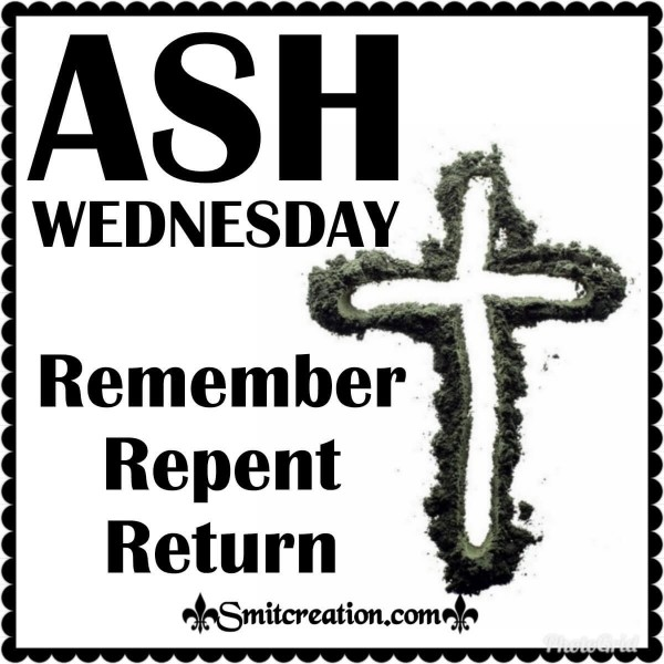 ASHWEDNES DAY Remember Repent Return