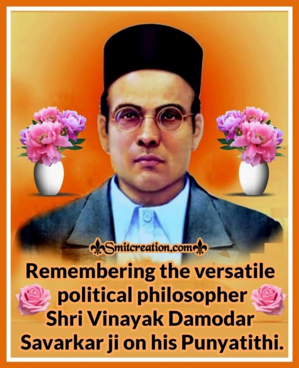 Remembering Shri Vinayak Damodar Savarkar ji On His Punyatithi.