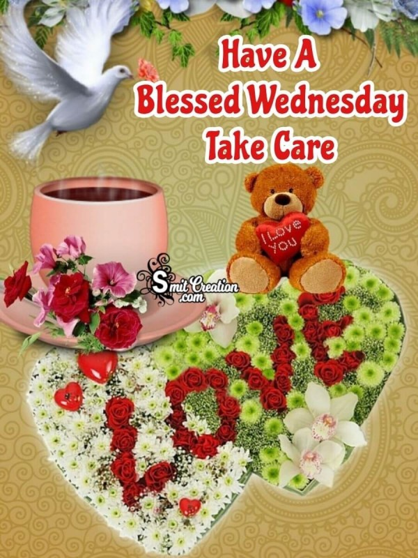 Have A Blessed Wednesday Take Care