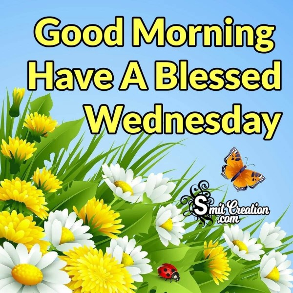 Good Morning Have A Blessed Wednesday