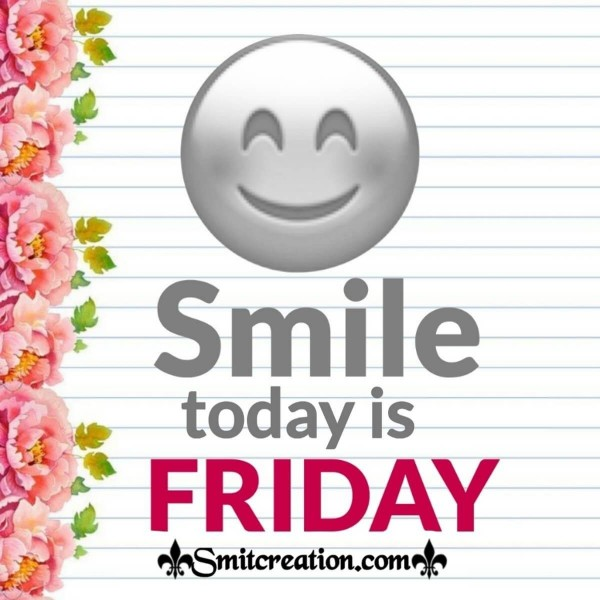 Smile Today Is Friday