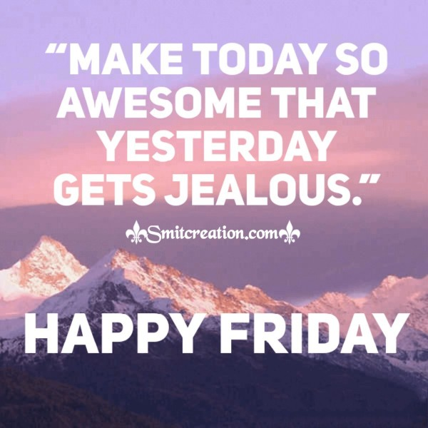 Happy Awsome Friday