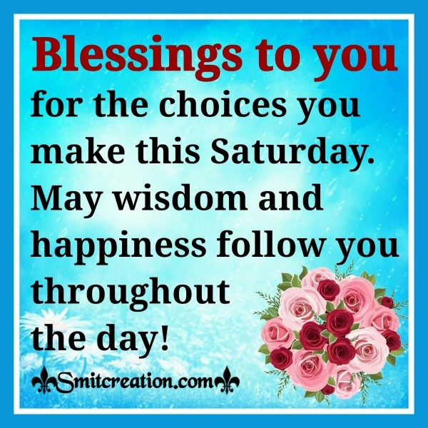 Blessings To You This Saturday
