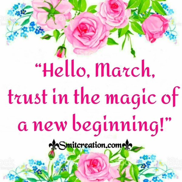 Hello March Trust In The Magic Of A New Beginning