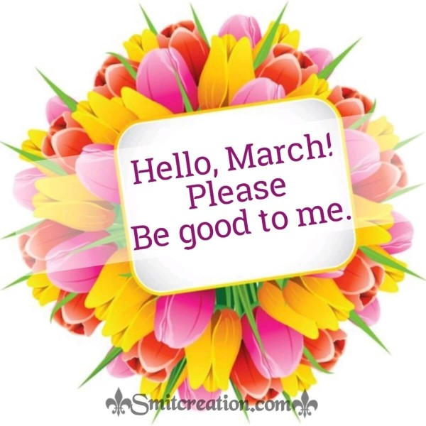Hello, March! Please Be Good To Me.