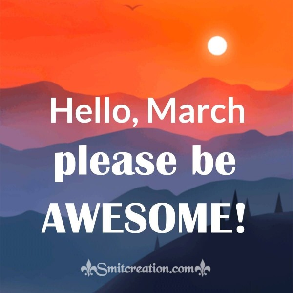 Hello, March Please Be Awesome!