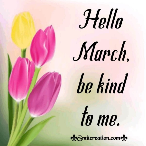 Hello March, Be Kind To Me.