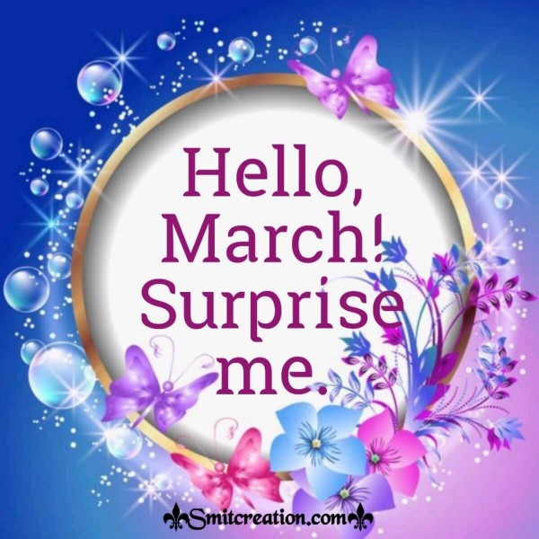 Hello, March! Surprise Me.