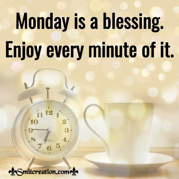 Monday Is A Blessing