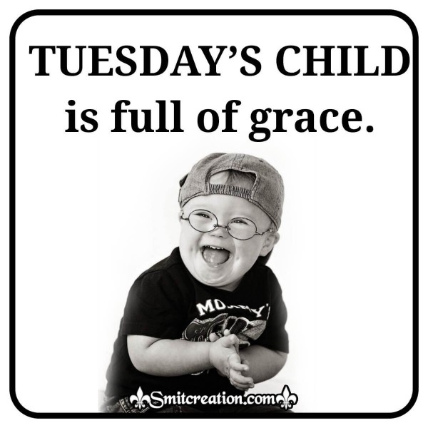 Tuesday's Child Is Full Of Grace