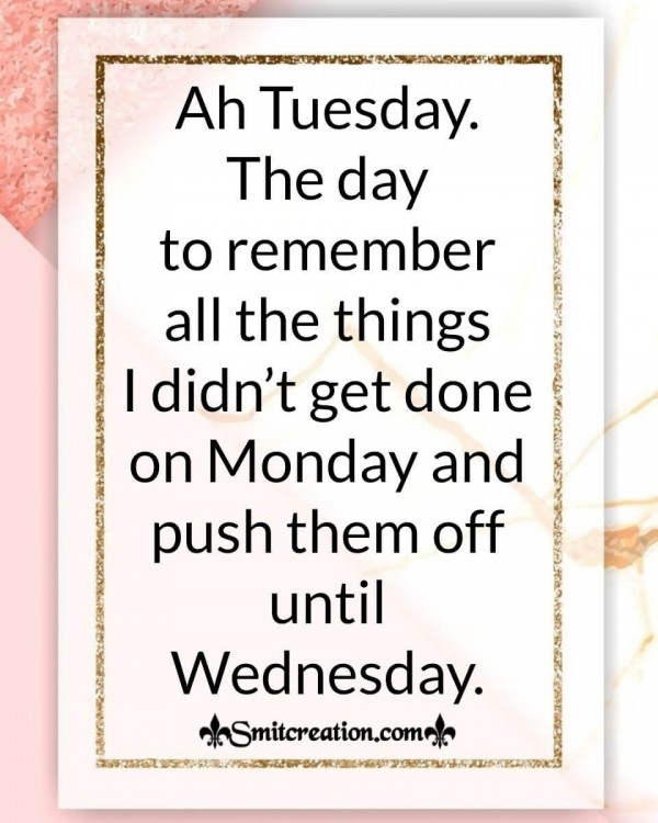 Ah Tuesday The Day To Remember