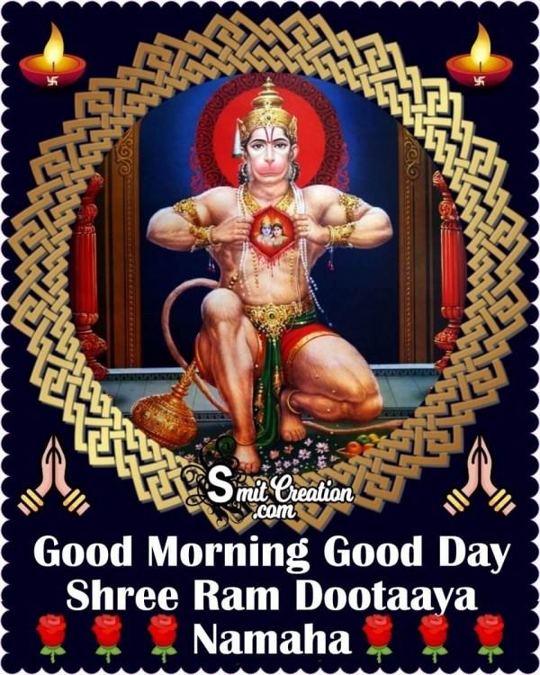 Good Morning Good Day Shree Ram Dootaaya Namaha