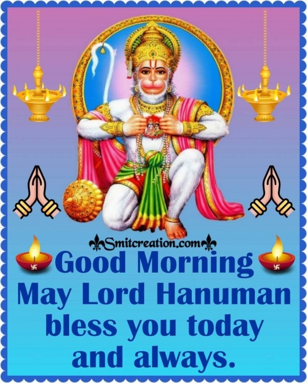 Good Morning May Lord Hanuman Bless You Today And Always