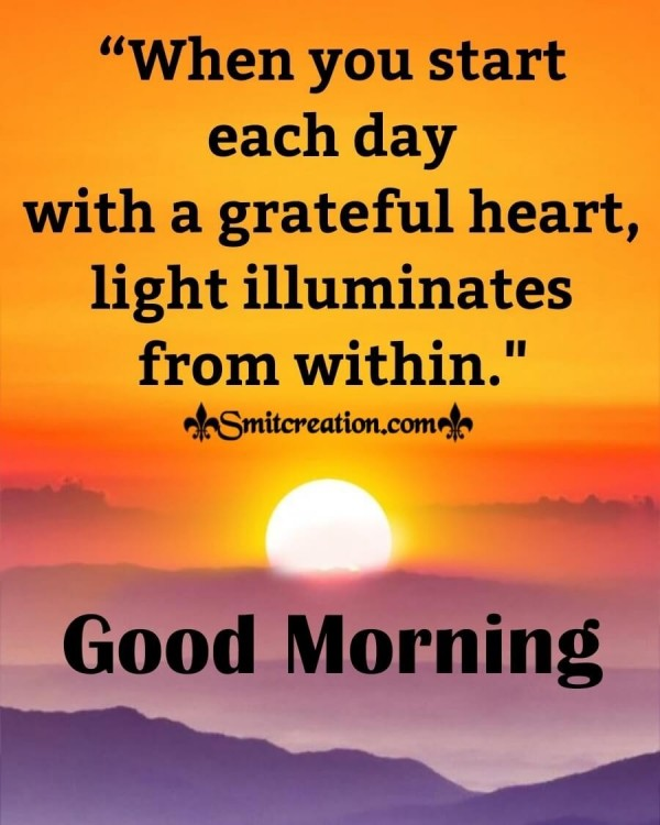 Good Morning Start Day With Grateful Heart
