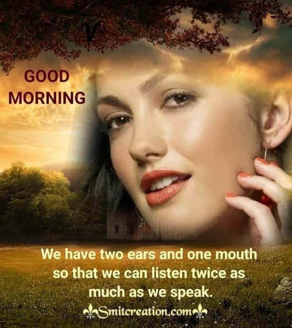 Good Morning Status On Two Ears One Mouth