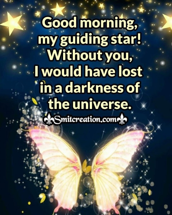 Good Morning, My Guiding Star!