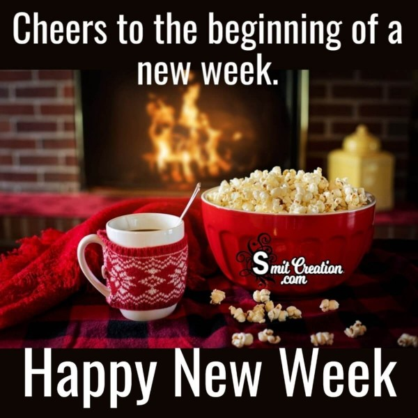 Cheers To The Beginning Of A New Week