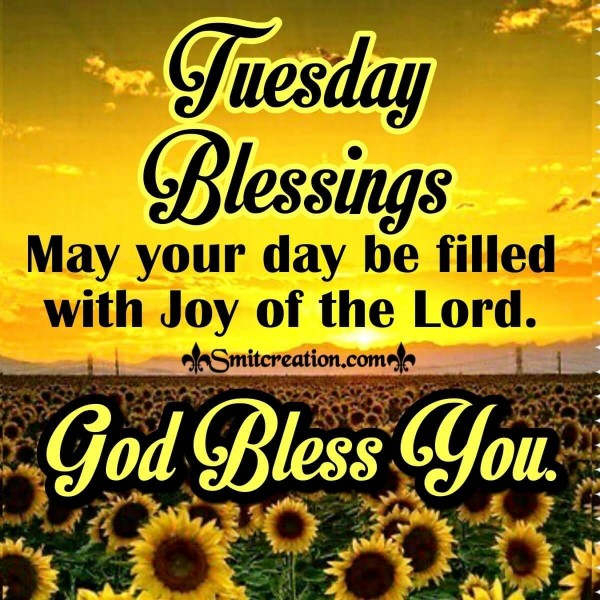 May Your Tuesday be filled with Joy of the Lord.