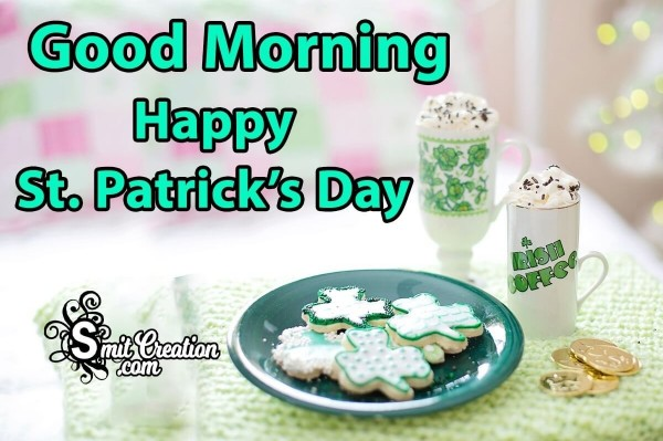 Good Morning Happy St. Patrick's Day For You