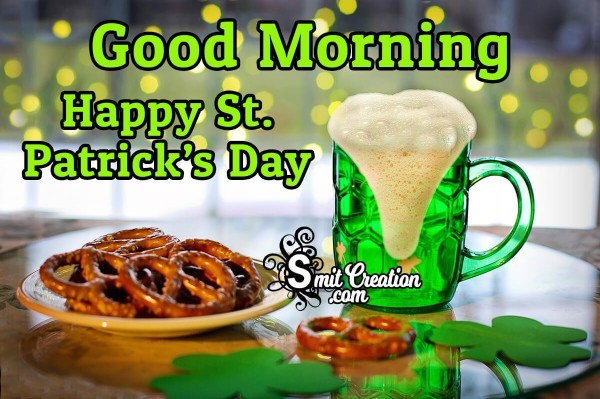 Good Morning Happy St. Patrick's Day For Dear Ones