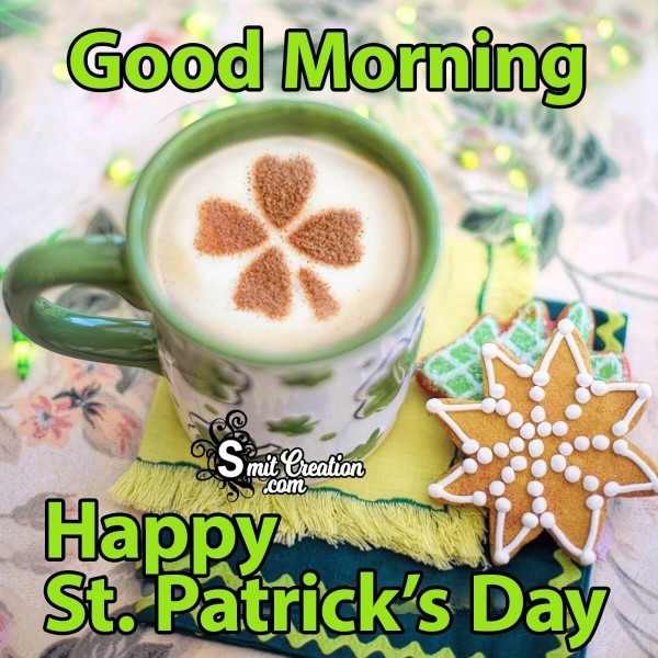 Good Morning Happy St. Patrick's Day For Family And Friends