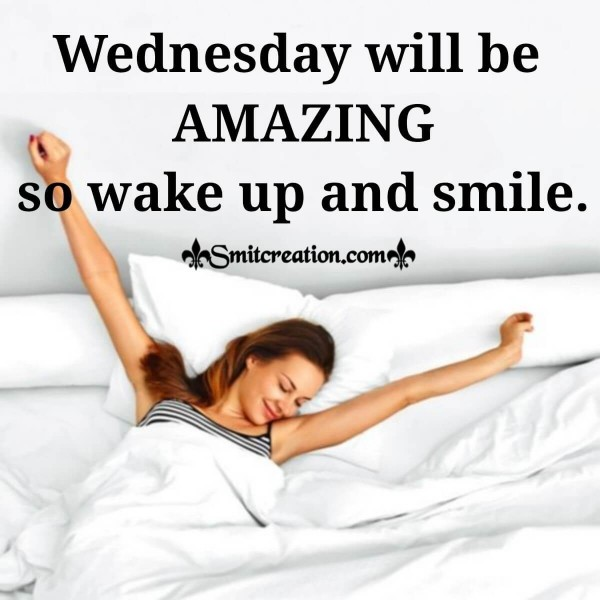 Wednesday Will Be Amazing