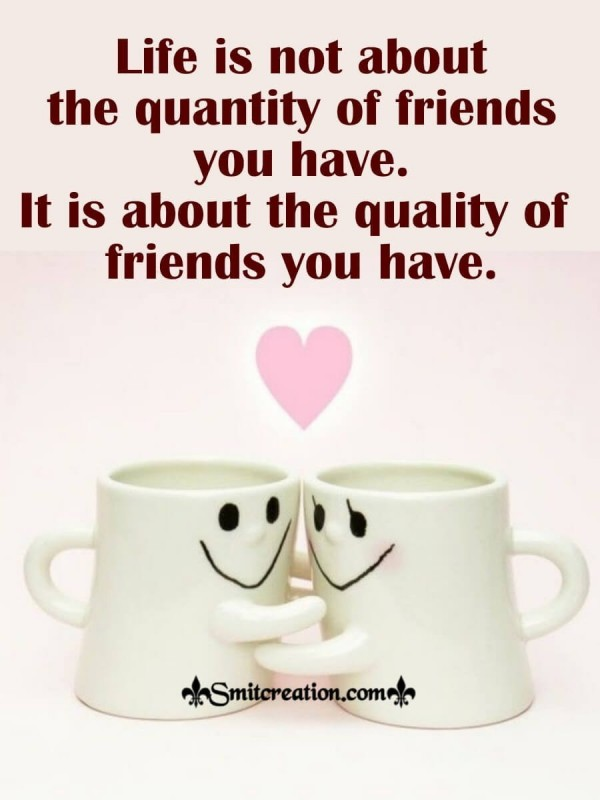 Life Is Not About Quantity of Friends