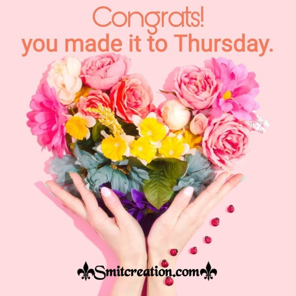 Congrats! You Made It To Thursday