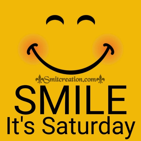 Smile It's Saturday