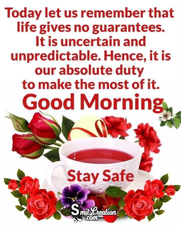Good Morning Stay Safe Life Quote