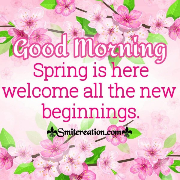 Good Morning Spring Is Here