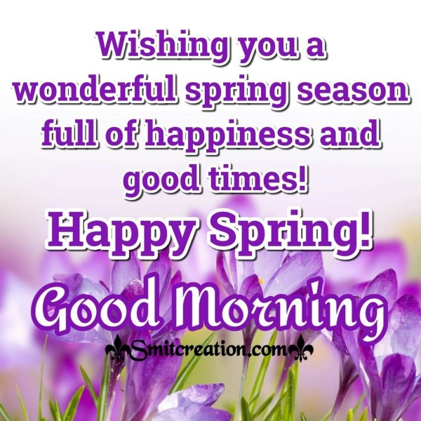 Good Morning Wonderful Happy Spring