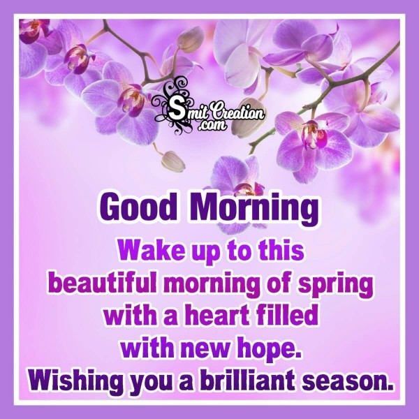 Good Morning Wish You A Brilliant Spring Season