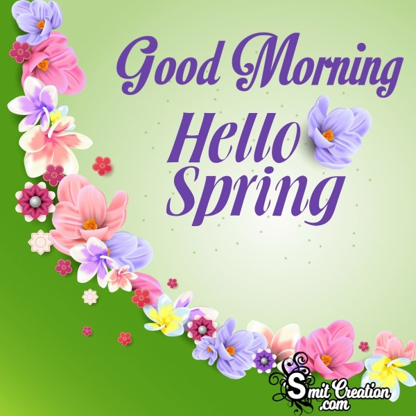 Good Morning Hello Spring