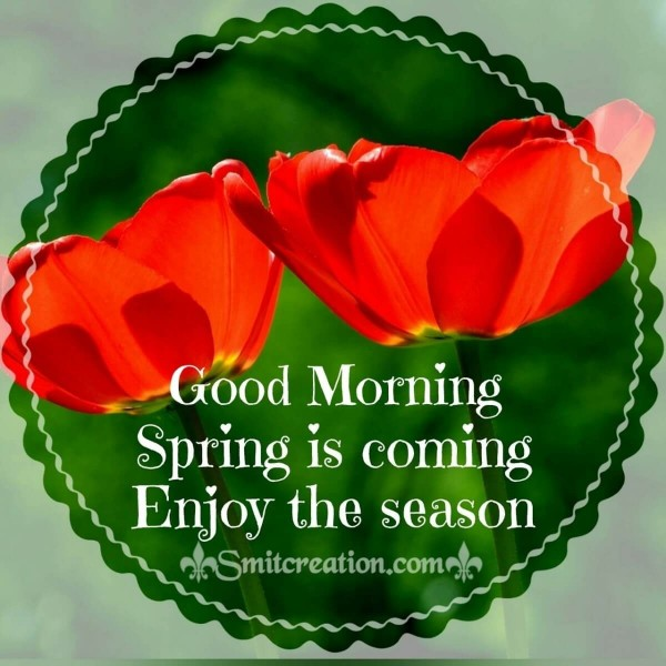 Good Morning Enjoy Spring