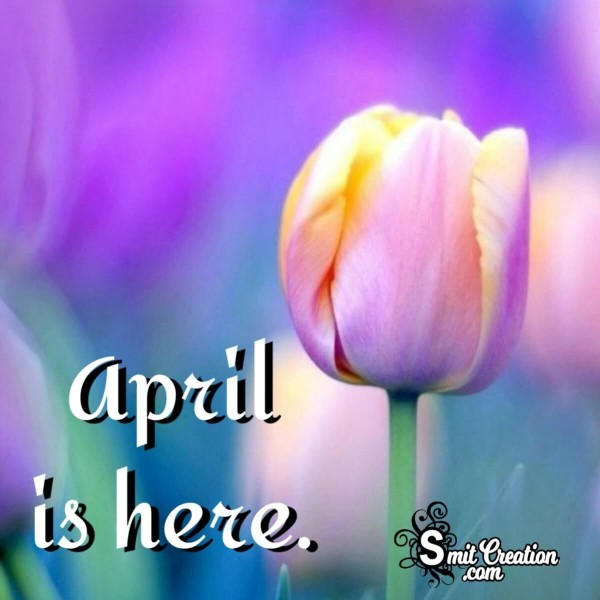 April Is Here