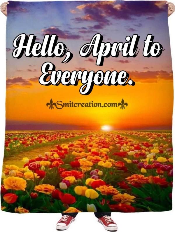 Hello April To Everyone