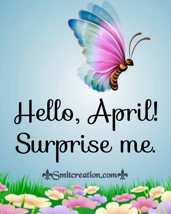 Hello April Surprise Me