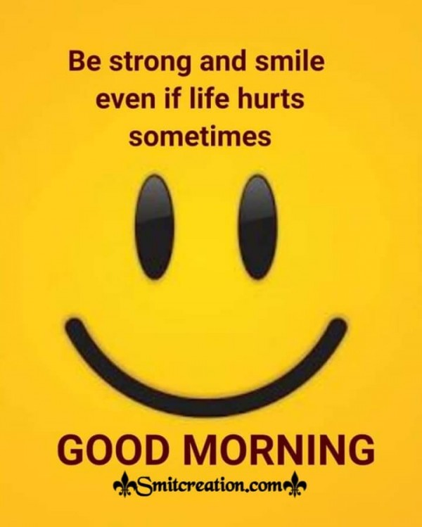 Good Morning Be Strong And Smile