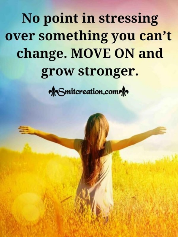 Move On And Grow Strong Quote
