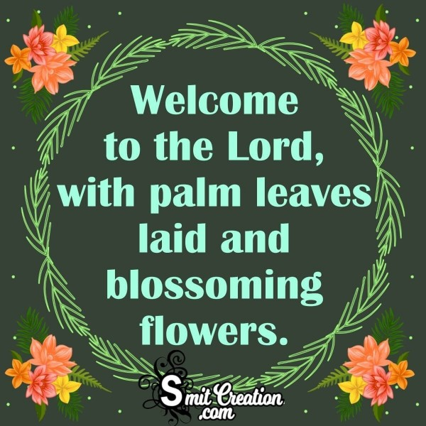 Welcome To The Lord On Palm Sunday