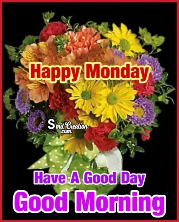 Good Morning Happy Monday Pic