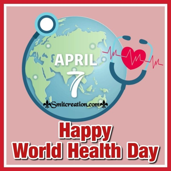 7 April Happy World Health Day