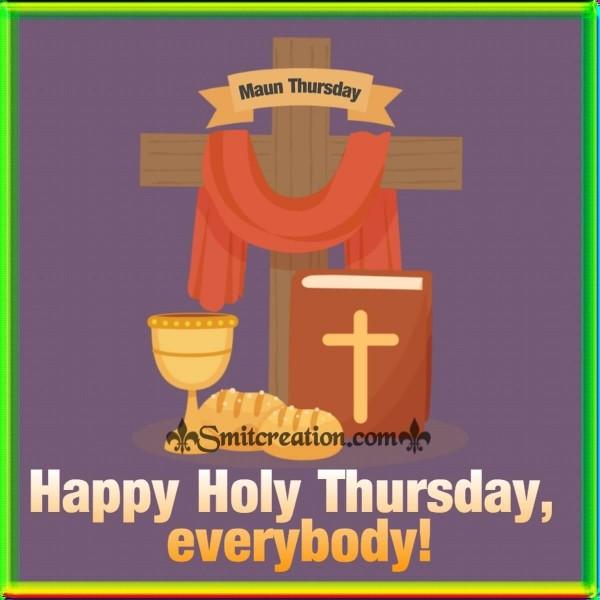 Happy Holy Thursday Everybody