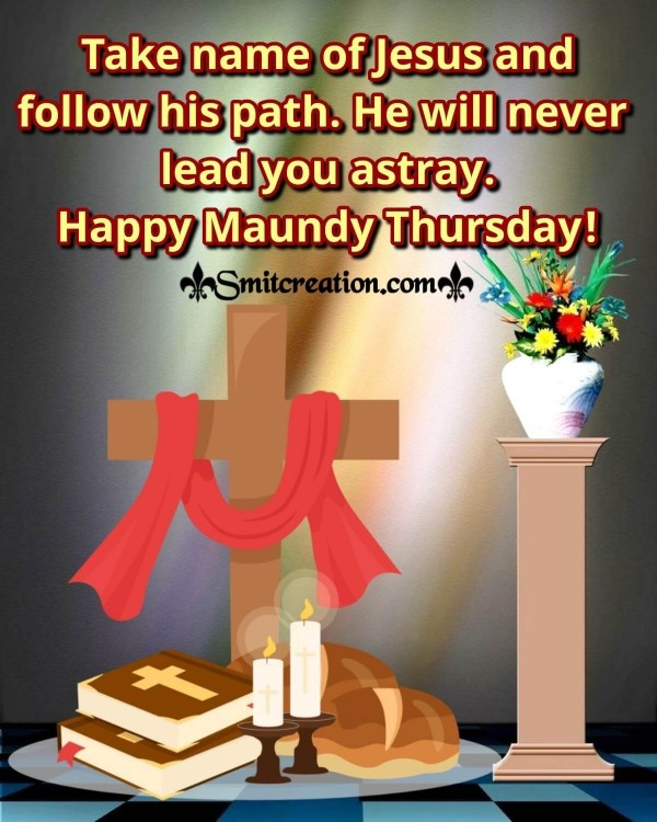 Happy Maundy Thursday In The Name Of Jesus