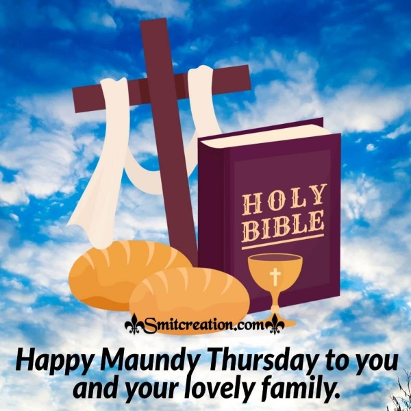 Happy Maundy Thursday To You And Your Loved Family