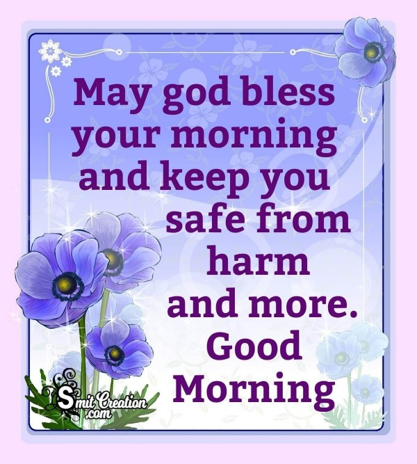 Good Morning May God Keep You Safe
